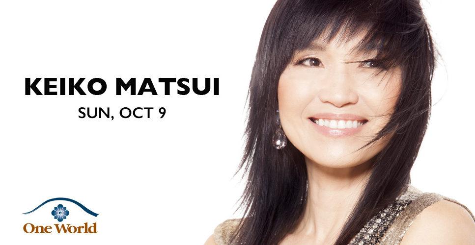 Keiko Matsui One World Theatre