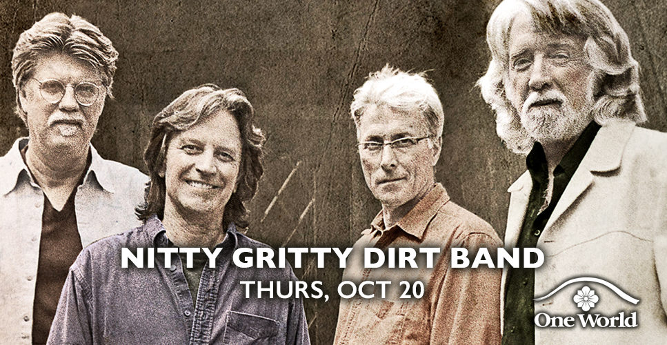 Nitty Gritty Dirt Band One World Theatre