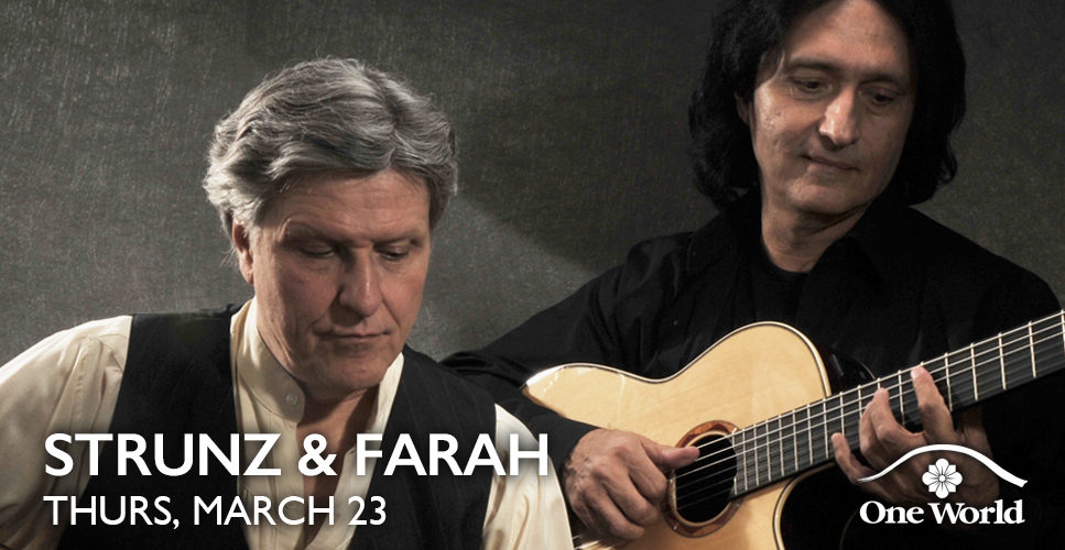 Strunz and Farah One World Theatre